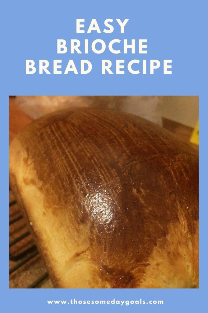 Pinterest easy brioche bread recipe graphic those someday goals